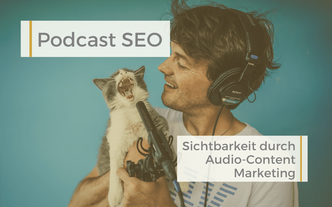 Podcast SEO – Sichtbarkeit durch Audio-Content Marketing